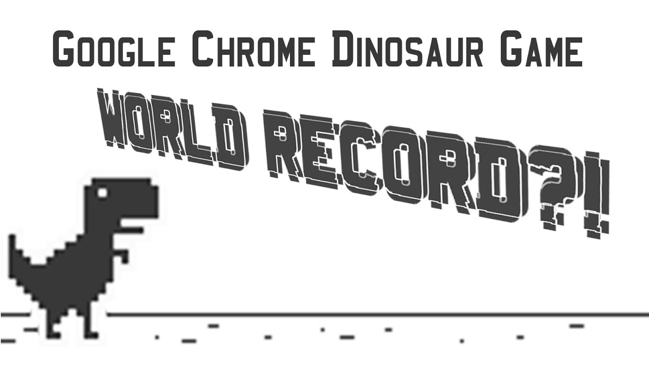Google Chrome Dinosaur Game World Record Youtube