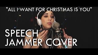 """All I Want For Christmas Is You"" - Mariah Carey (SPEECH JAMMER COVER)"