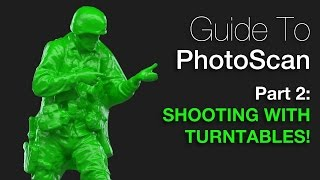 PhotoScan Guide Part 2: Turntable Tutorial!