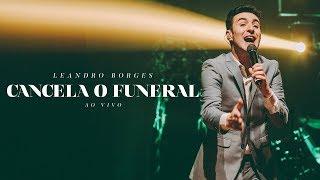 Baixar Leandro Borges - Cancela o Funeral (Ao Vivo)