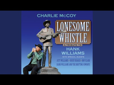 I Heard That Lonesome Whistle Blow