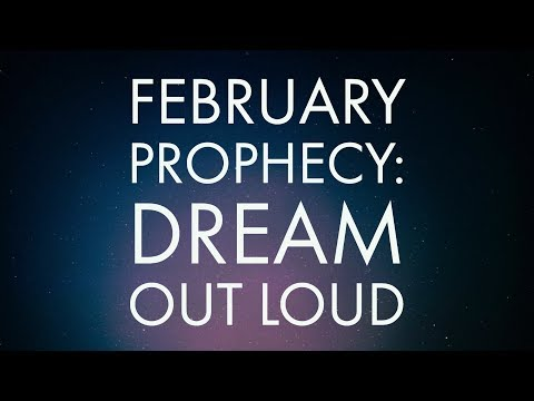 February Prophecy: Dream Out Loud   Prophetic Word   Jennifer LeClaire