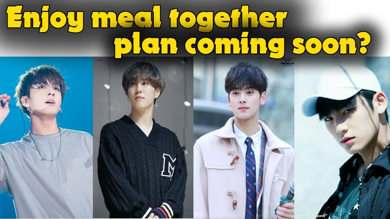 BTS Jungkook, SEVENTEEN Mingyu, GOT7 Yugyeom And ASTRO's Cha Eun Woo have  an enjoy meal together
