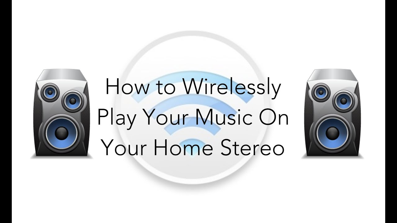 play your music wirelessly on any home stereo [ 1280 x 720 Pixel ]