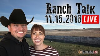 Ranch Talk 11-15-18- Mikes Birthday, Website Store & More