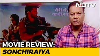 Film Review: Sonchiriya
