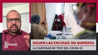 Siguen las excusas: No aumenta la cantidad de test del COVID-19