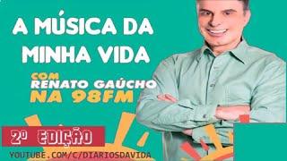 A Música da Minha Vida Renatao Gaúcho 03/08/2020 2º Edição