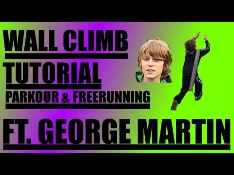 How to wallclimb :parkour tutorial ft.George Martin