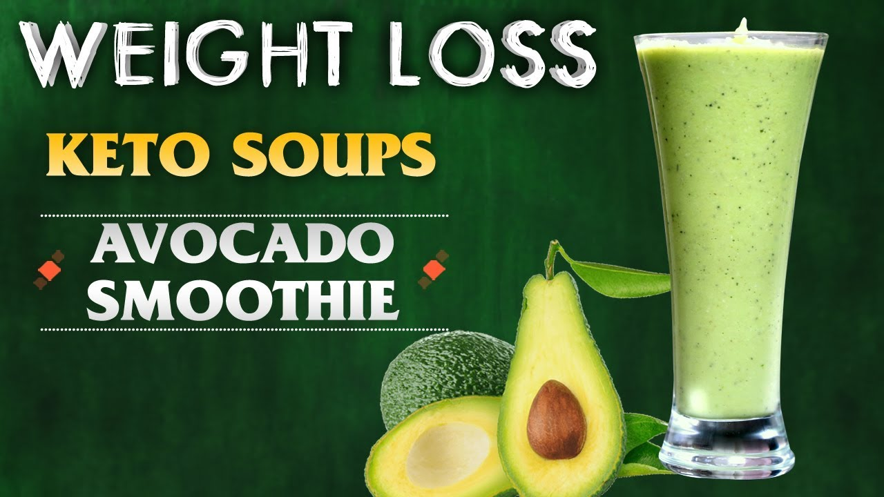 Weight Loss Avocado Smoothie Recipe Keto Soups Indian Kitchen Youtube
