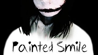 Repeat youtube video Painted Smile (An Original Jeff the Killer Song)