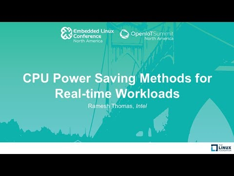 CPU Power Saving Methods for Real-time Workloads - Ramesh Thomas, Intel