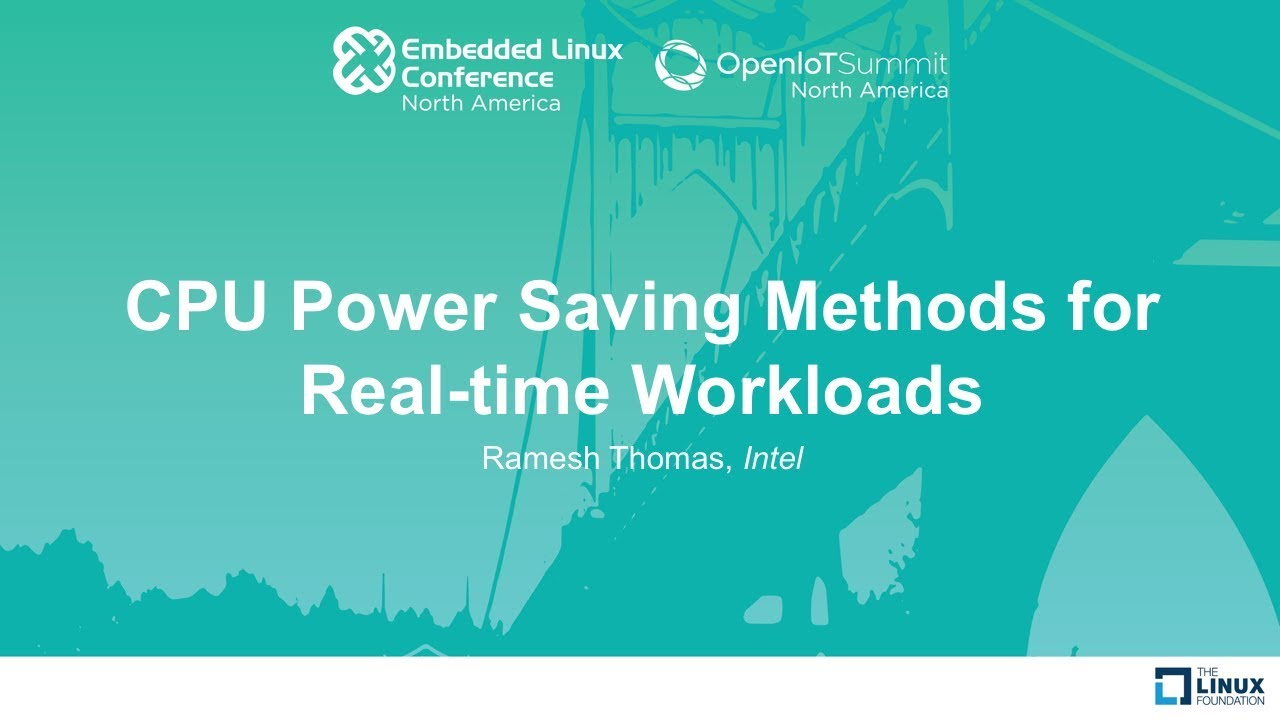 CPU Power Saving Methods for Real-time Workloads - Ramesh Thomas, Intel