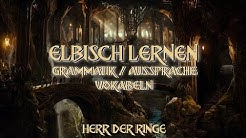 Elbisch lernen - Herr der Ringe / Grammatik - Aussprache - Übungen / Sindarin (Deutsch/German)