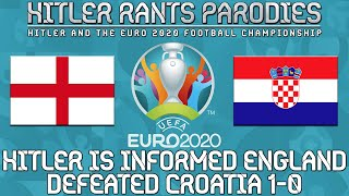 Hitler is informed England defeated Croatia 1-0