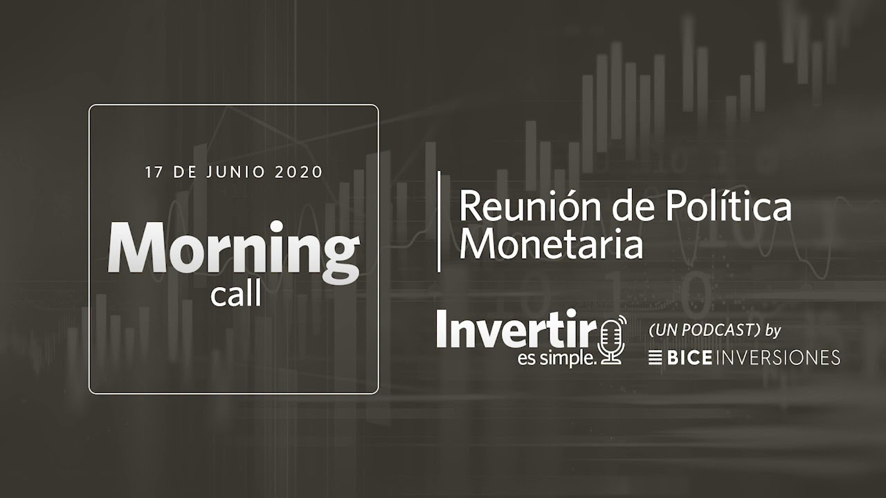 Morning Call, 17 junio 2020, Reunión de Política Monetaria