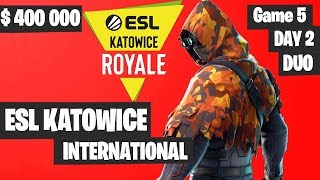 Fortnite ESL Katowice INTERNATIONAL Tournament DUO Game 5 Highlights DAY 2 Fortnite Tournament 2019