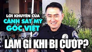 Nói chuyện với cảnh sát Mỹ gốc Việt: Bị cướp giật, phải làm sao?