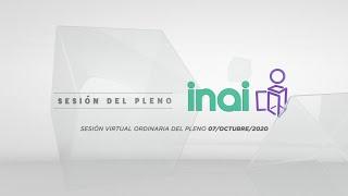 Sesión Virtual Ordinaria del Pleno del INAI Correspondiente al 07 de octubre de 2020