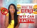 """SO """"WHAT THE HEALTH"""" DO I EAT AND DO NOW?"""