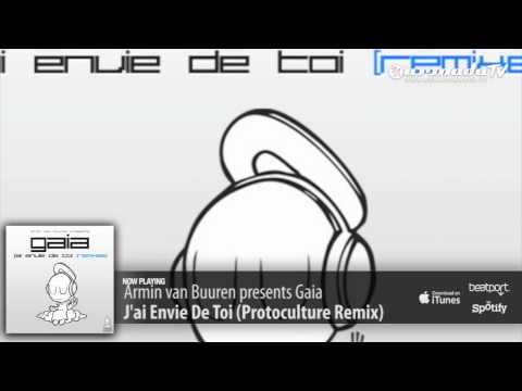Armin van Buuren presents Gaia - J'ai Envie De Toi (Protoculture Remix)