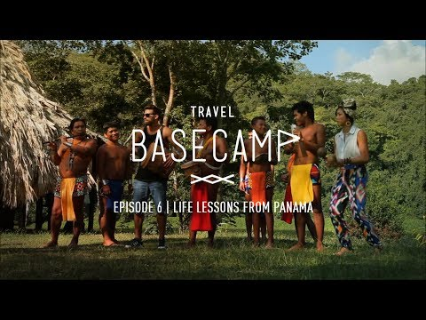 Life Lessons from Panama - Travel Basecamp - Panama - Ep 6/6