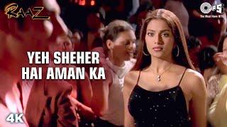 Yeh Sheher Hai Aman Ka | Bipasha Basu | Dino Morea | Suzzan | Jolly Mukherjee | Raaz | Hindi Song
