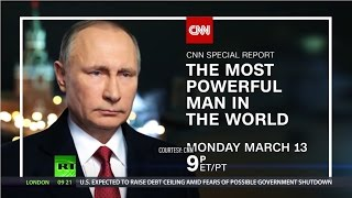 'Most powerful man in the world': CNN 'blockbuster' documentary on Putin