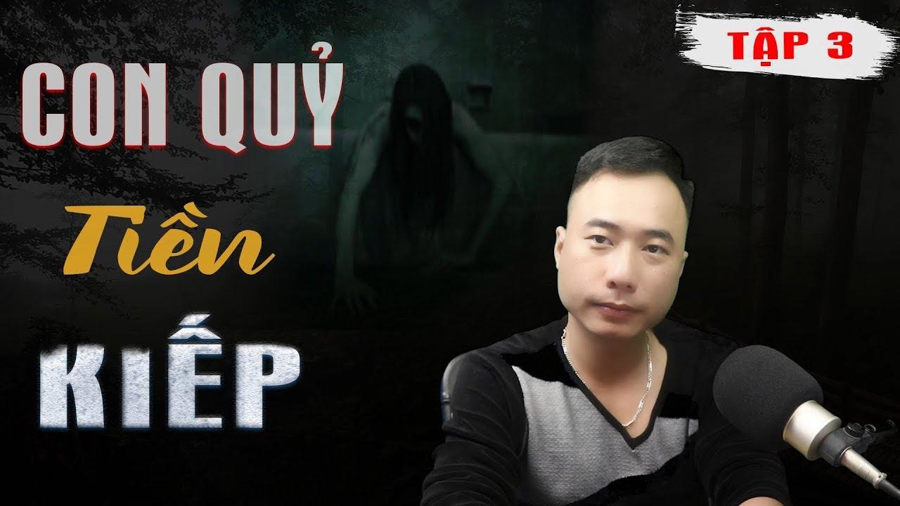 [Tập 3] Con Quỷ Tiền Kiếp 😱 Truyện Ma Có Thật Đến Sợ Ngọc Lâm Kể