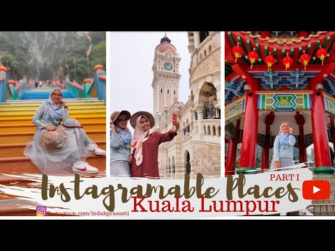 INSTAGRAMMABLE PLACES IN KUALA LUMPUR   PHOTO SPOT PART 1 MALAYSIA