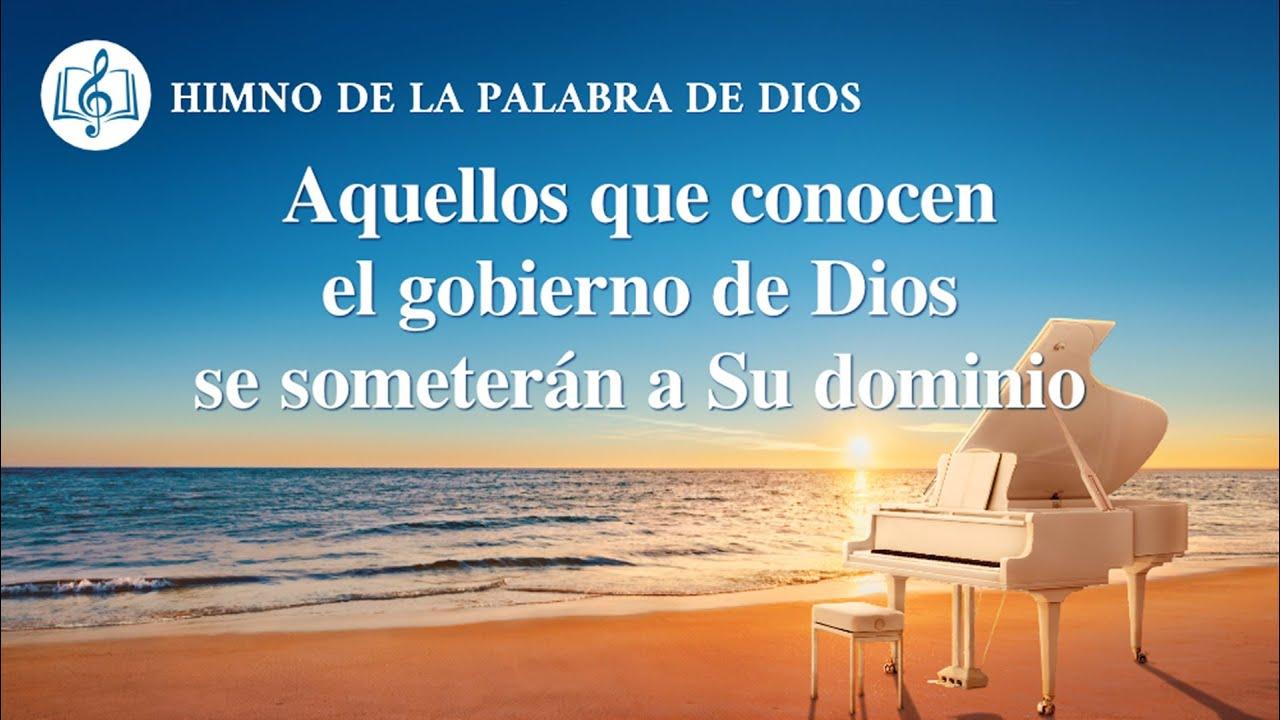 Canción cristiana   Aquellos que conocen el gobierno de Dios se someterán a Su dominio