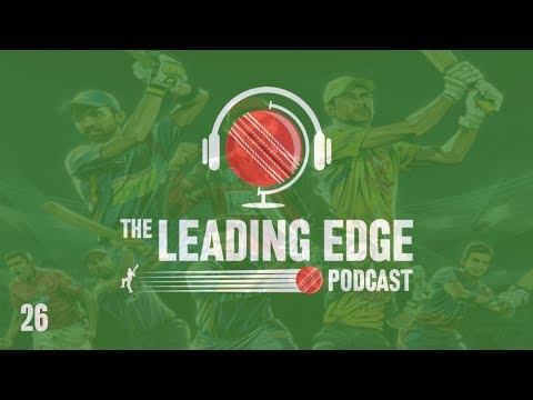 The Leading Edge Cricket Podcast | #26 | IPL HIGHLIGHTS & NEWS | COUNTY CRICKET NEWS ROUND 1