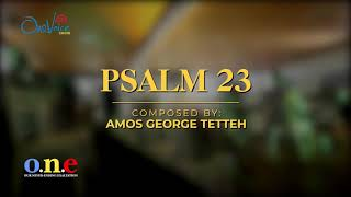 Psalm 23 - Composed By Amos George Tetteh
