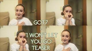 "GOT7 ""I WON'T LET YOU GO"" Teaser REACTION [DON'T GO ALL ROMANTIC ON ME!!]"