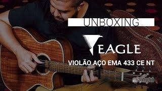 Baixar Unboxing | VIOLÃO EAGLE EMA 433 CE NT