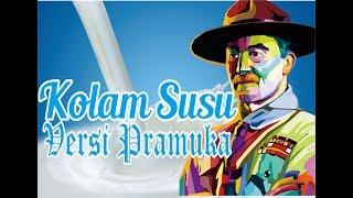 Lagu Kolam Susu Versi Pramuka | Pramuka Production Films