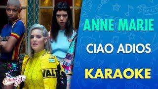 Anne-Marie - Ciao Adios (Karaoke) | CantoYo