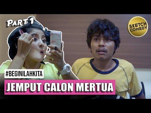 """"""" BEGINILAH KITA """" Eps.Jemput Calon Mertua - Part I   Webseries"""