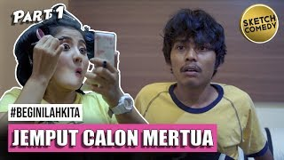 "Download Video "" BEGINILAH KITA "" Eps.Jemput Calon Mertua - Part I 