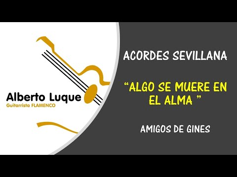 "ACORDES  ""EL ADIÓS"" O "" ALGO SE MUERE EN EL ALMA"" SEVILLANA"
