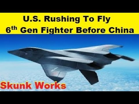 U.S. Air Force Is Rushing To Fly  Sixth Generation Fighter Before China