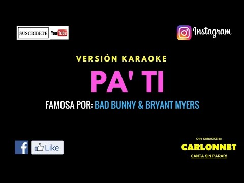 Pa ti - Bad Bunny Ft. Bryant Myers (Karaoke)