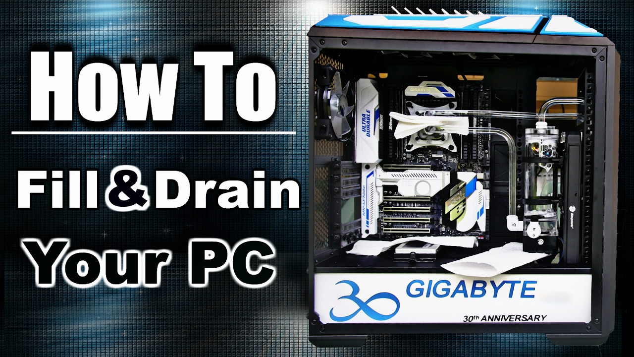 How to FILL & DRAIN a PC Custom Water Cooling Loop  YouTube