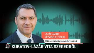 Kubatov-Lázár vita Szegedről 2019-10-06