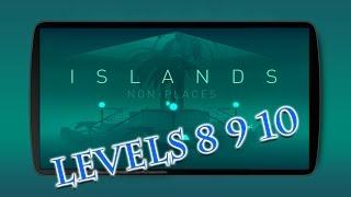 ISLANDS Non-Places levels 8 9 10 IOS STEAM Walkthrough