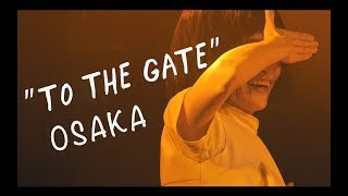"""TO THE GATE"" free live tour in OSAKA"