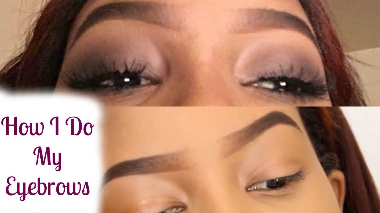 How I Do My Eyebrows | Eyebrow Routine - YouTube