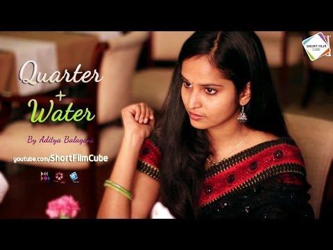Quarter Plus Water | Romantic Comedy Telugu Short Film | By Aditya Balagani | Quarter + Water