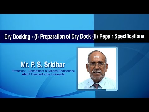 Dry Docking - (I) Preparation of Dry Dock (II) Repair Specifications by P.S. Sridhar
