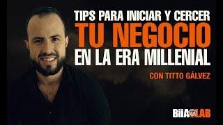 Tips Para Iniciar y Crecer Tu Negocio En La Era Millenial co...